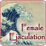 Female Ejaculation - The Fountain of the Goddess